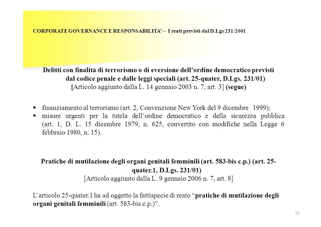 [Articolo aggiunto dalla L. 14 gennaio 2003 n. 7, art. 3] (segue)
